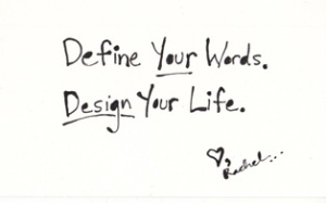 Define Your Words. Design Your Life.