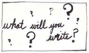 What will you  write?